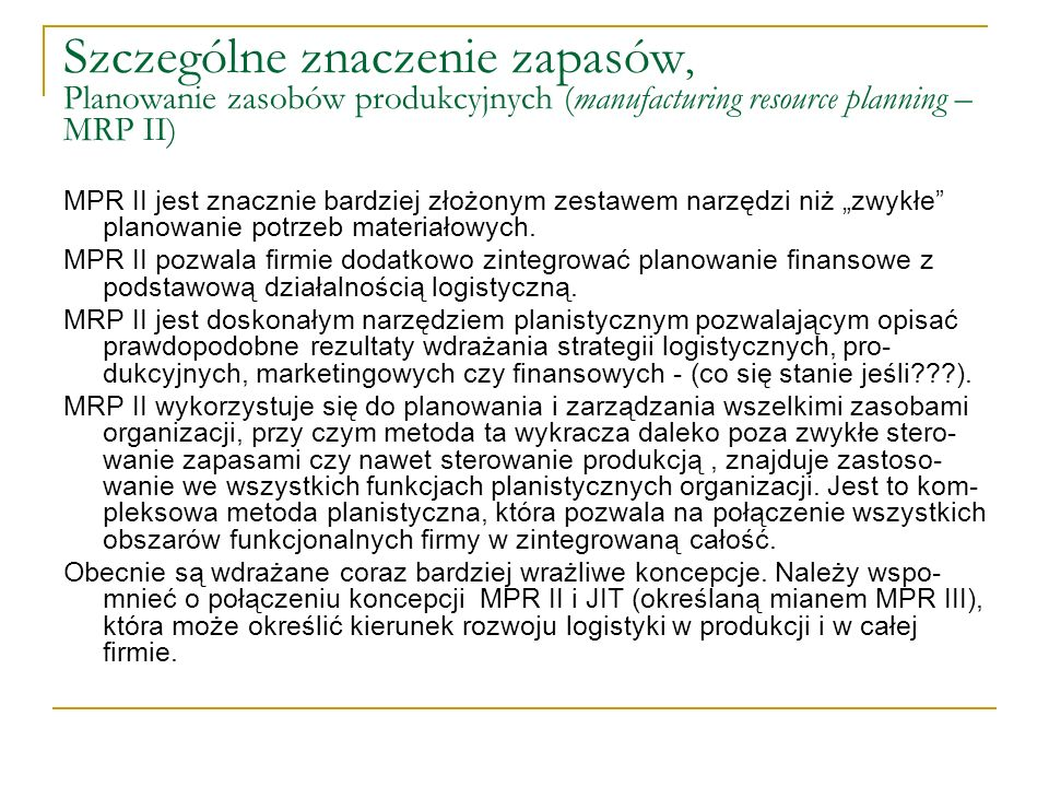 Szczególne znaczenie zapasów, Planowanie zasobów produkcyjnych (manufacturing resource planning – MRP II)