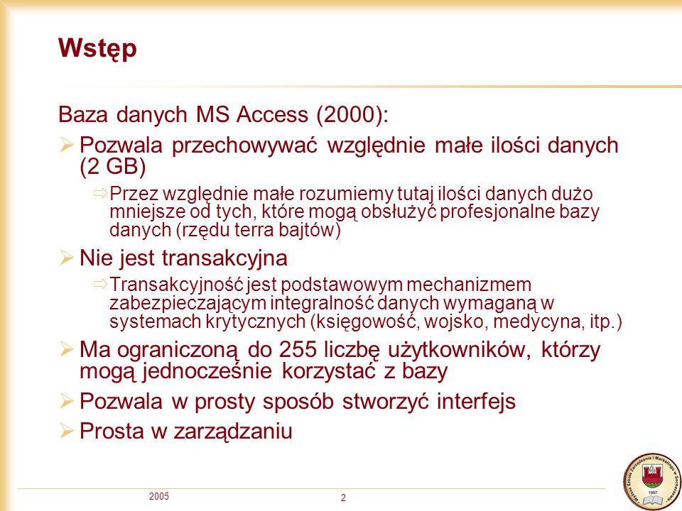 Wstęp Baza danych MS Access (2000):