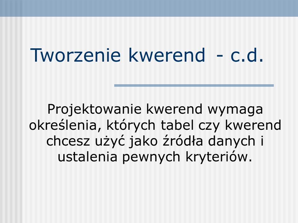 Tworzenie kwerend - c.d.