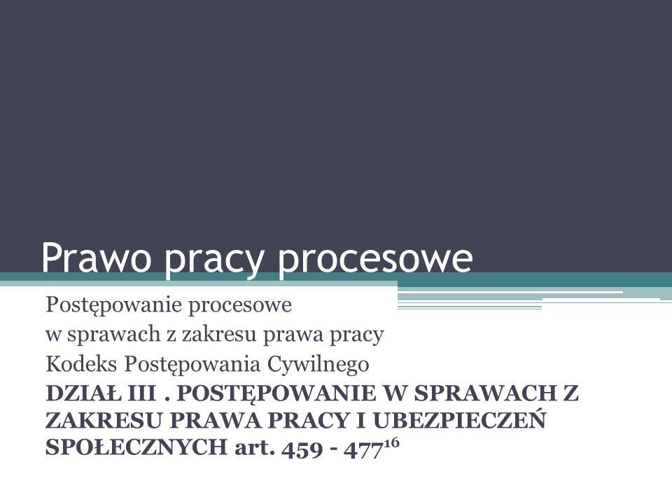 Prawo pracy procesowe Postępowanie procesowe