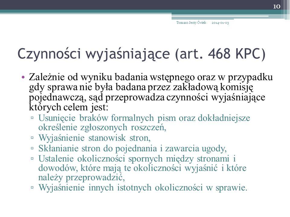 Czynności wyjaśniające (art. 468 KPC)