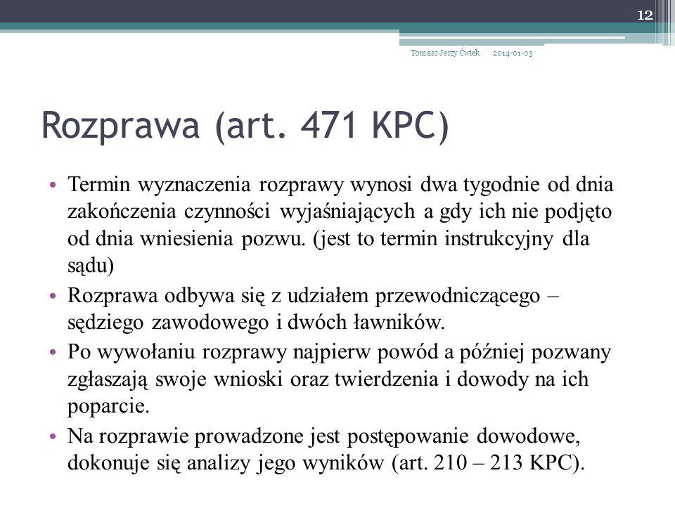 Tomasz Jerzy Ćwiek 2017-03-26. Rozprawa (art. 471 KPC)