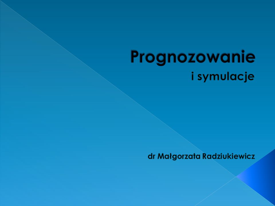 i symulacje dr Małgorzata Radziukiewicz