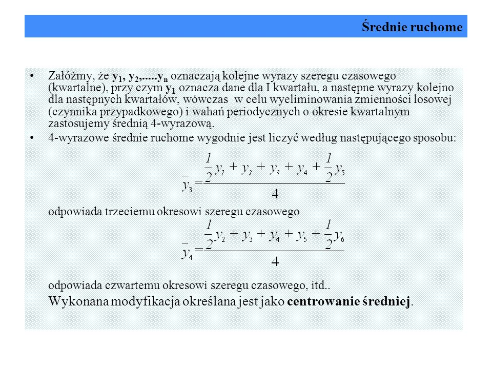 Wykonana modyfikacja określana jest jako centrowanie średniej.
