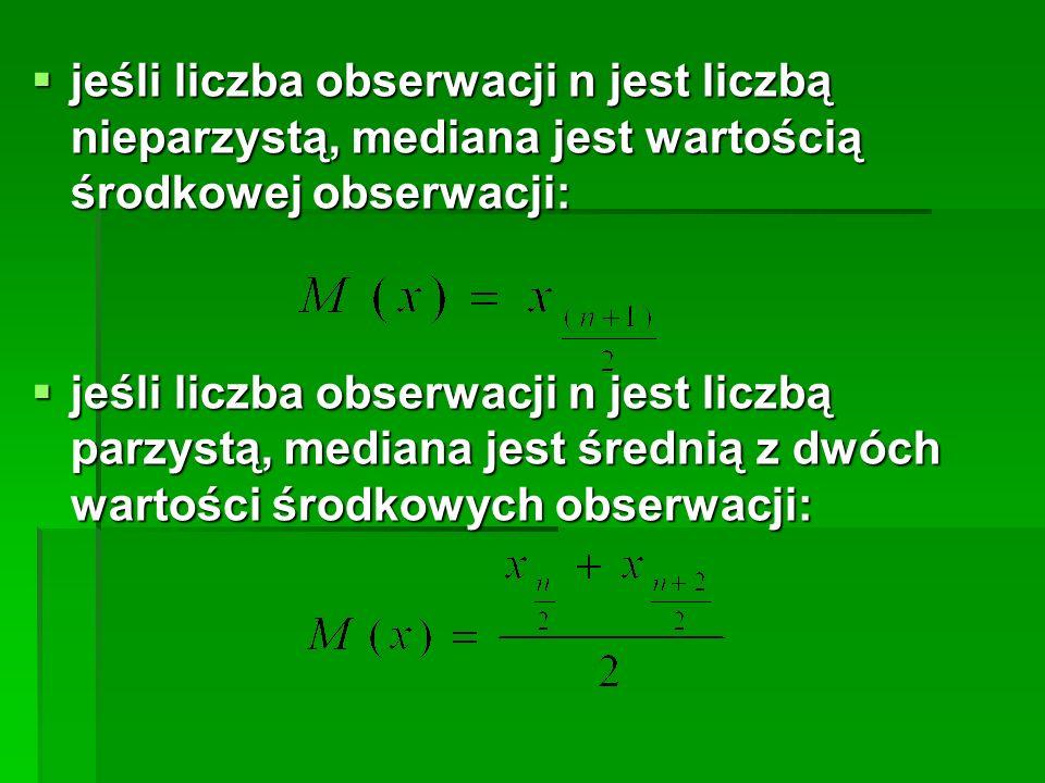 jeśli liczba obserwacji n jest liczbą nieparzystą, mediana jest wartością środkowej obserwacji: