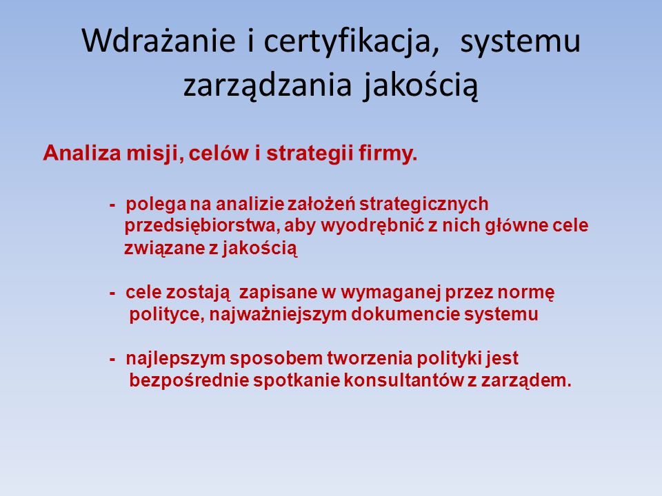 Wdrażanie i certyfikacja, systemu zarządzania jakością