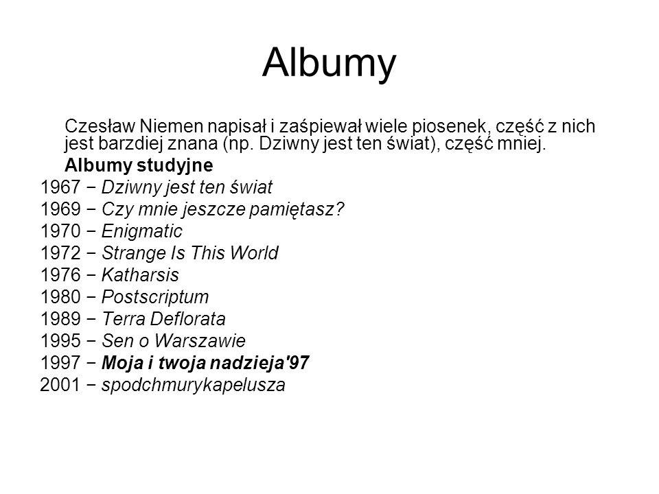 AlbumyCzesław Niemen napisał i zaśpiewał wiele piosenek, część z nich jest barzdiej znana (np. Dziwny jest ten świat), część mniej.