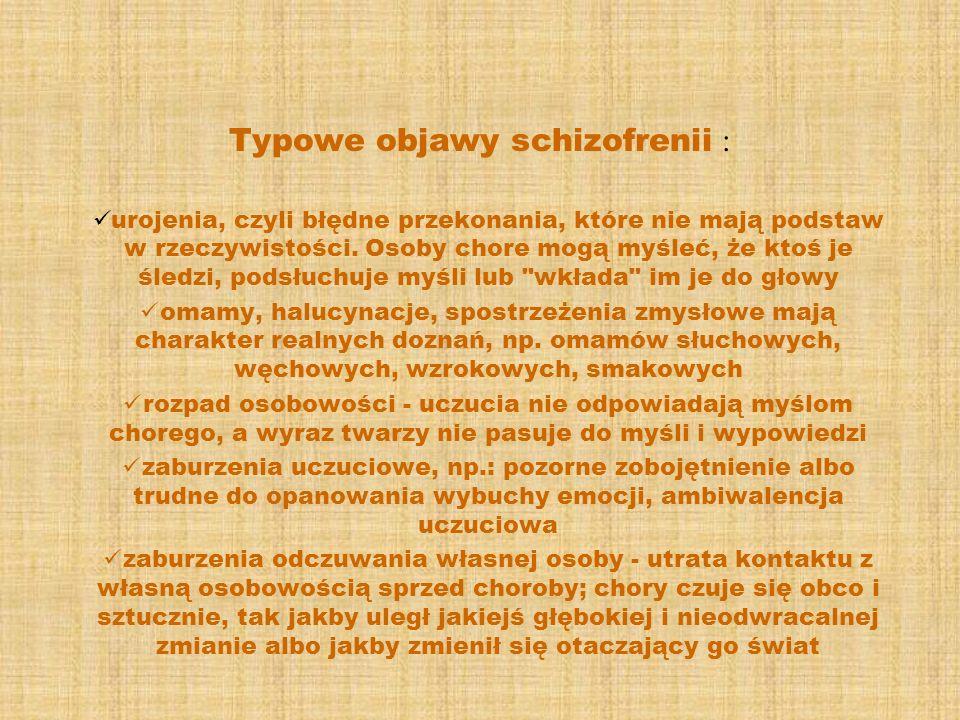 Typowe objawy schizofrenii :