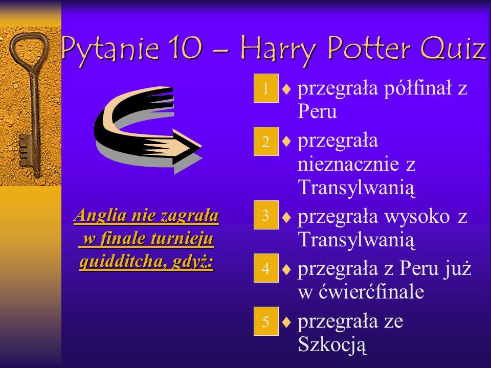 Pytanie 10 – Harry Potter Quiz