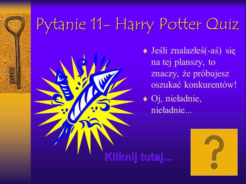 Pytanie 11- Harry Potter Quiz