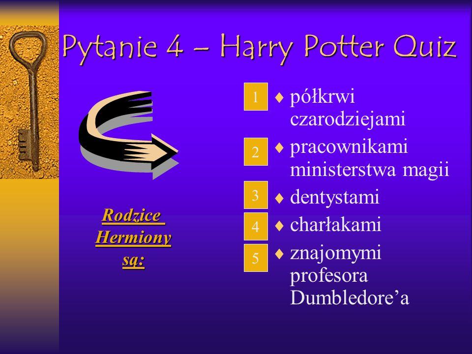 Pytanie 4 – Harry Potter Quiz