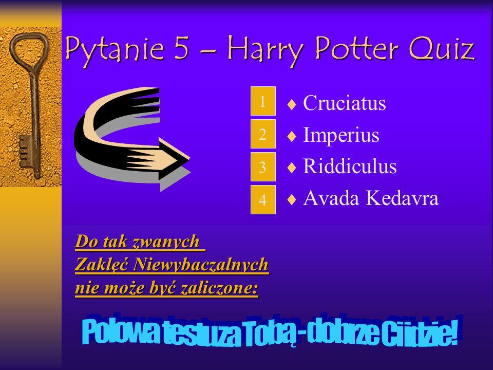 Pytanie 5 – Harry Potter Quiz