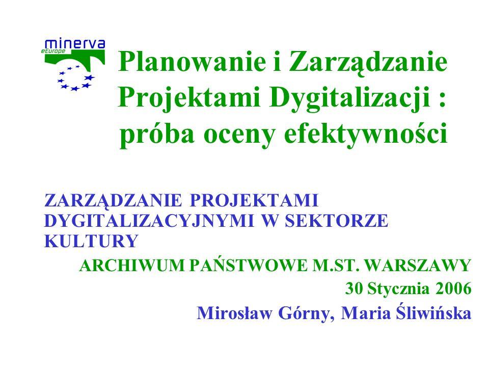 Planowanie i Zarządzanie Projektami Dygitalizacji : próba oceny efektywności