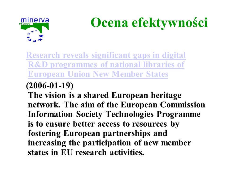 Ocena efektywności Research reveals significant gaps in digital R&D programmes of national libraries of European Union New Member States.