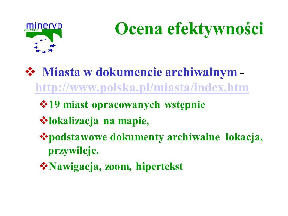 Ocena efektywności Miasta w dokumencie archiwalnym - http://www.polska.pl/miasta/index.htm. 19 miast opracowanych wstępnie.