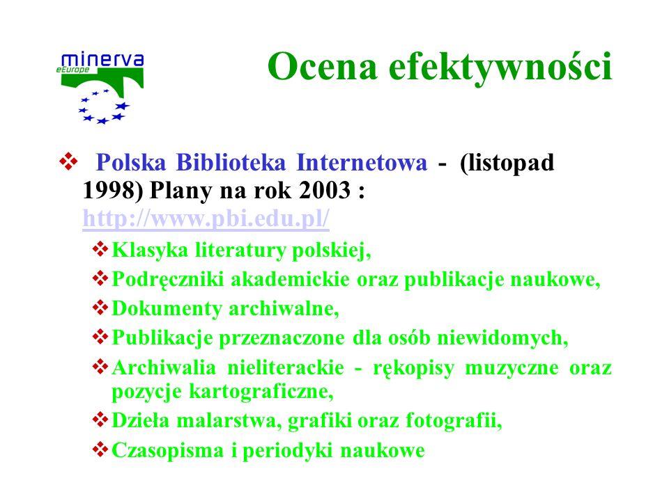 Ocena efektywności Polska Biblioteka Internetowa - (listopad 1998) Plany na rok 2003 : http://www.pbi.edu.pl/