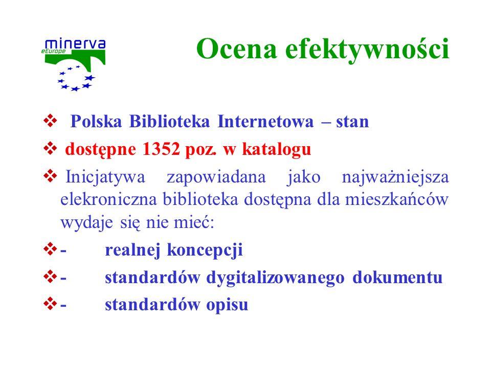 Ocena efektywności Polska Biblioteka Internetowa – stan