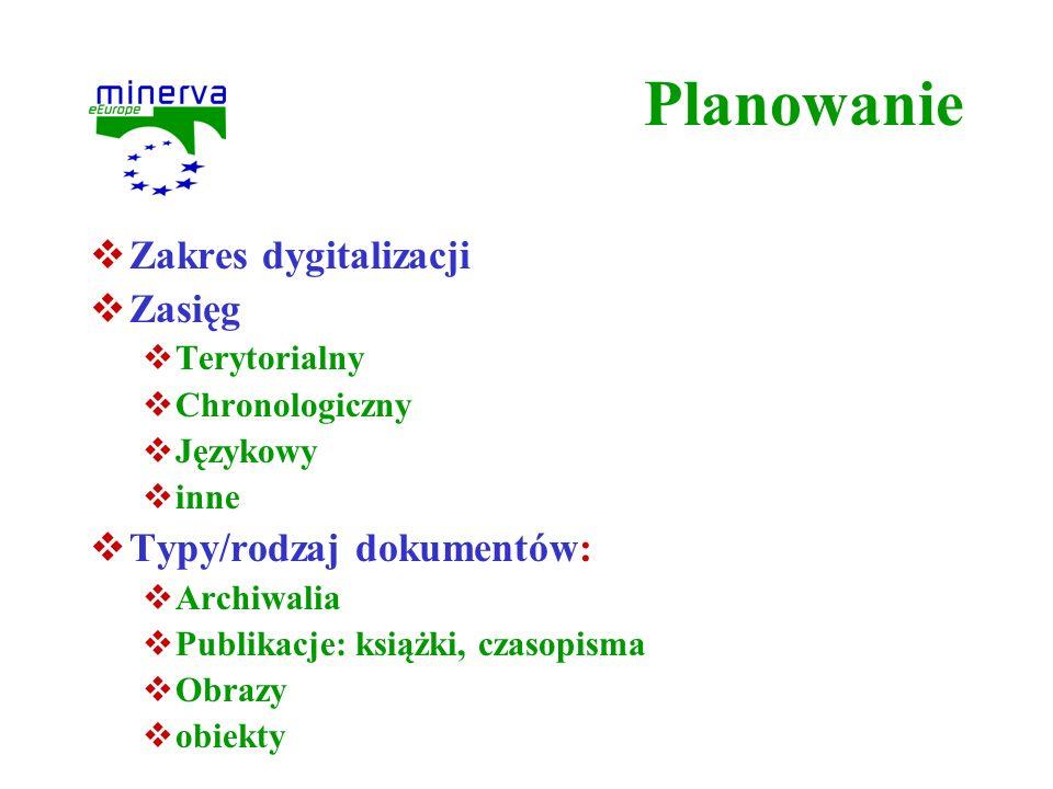 Planowanie Zakres dygitalizacji Zasięg Typy/rodzaj dokumentów: