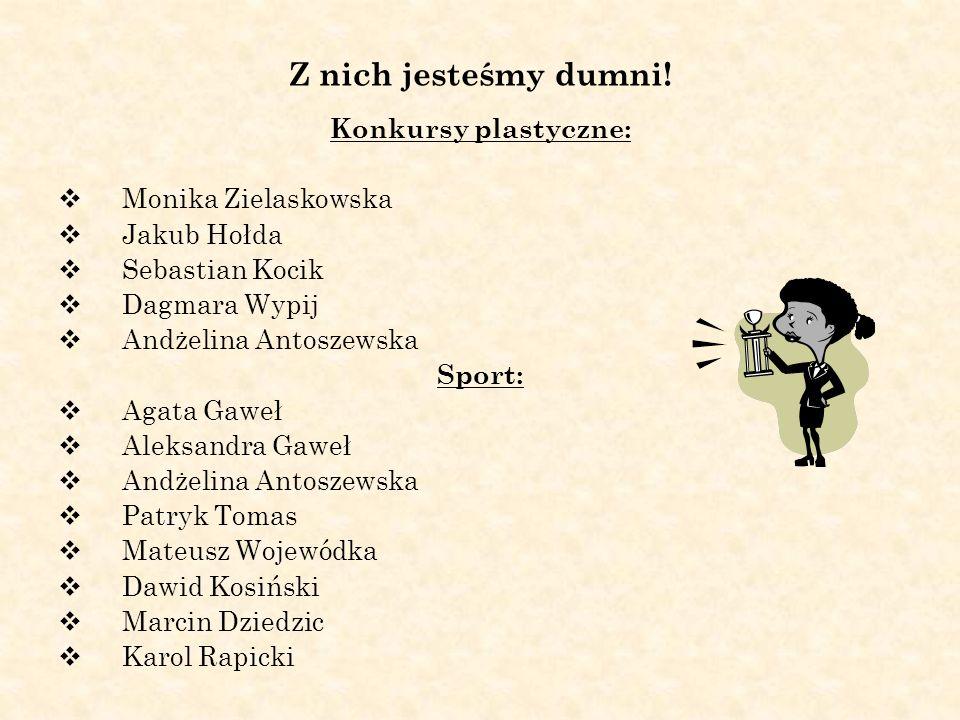 Z nich jesteśmy dumni! Konkursy plastyczne: Monika Zielaskowska