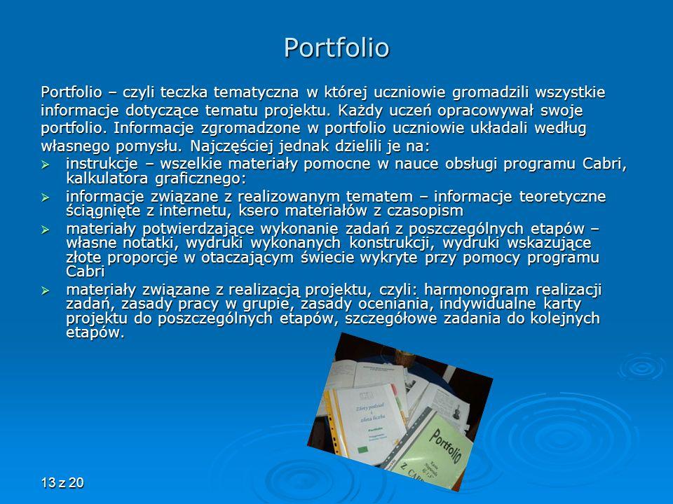 Portfolio Portfolio – czyli teczka tematyczna w której uczniowie gromadzili wszystkie.