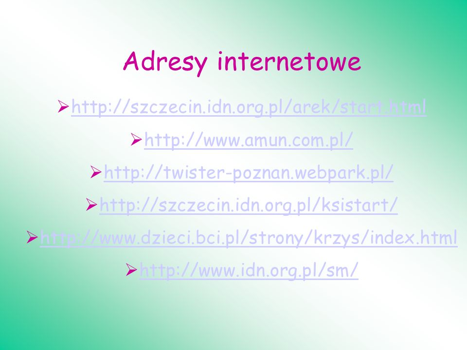 Adresy internetowe http://szczecin.idn.org.pl/arek/start.html