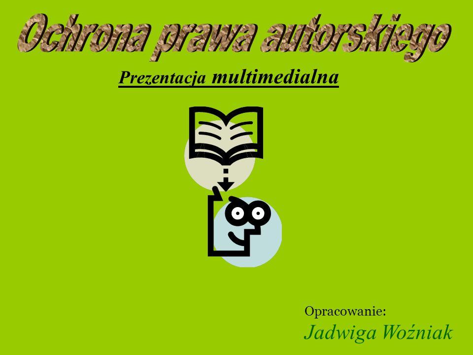 Ochrona prawa autorskiego Prezentacja multimedialna