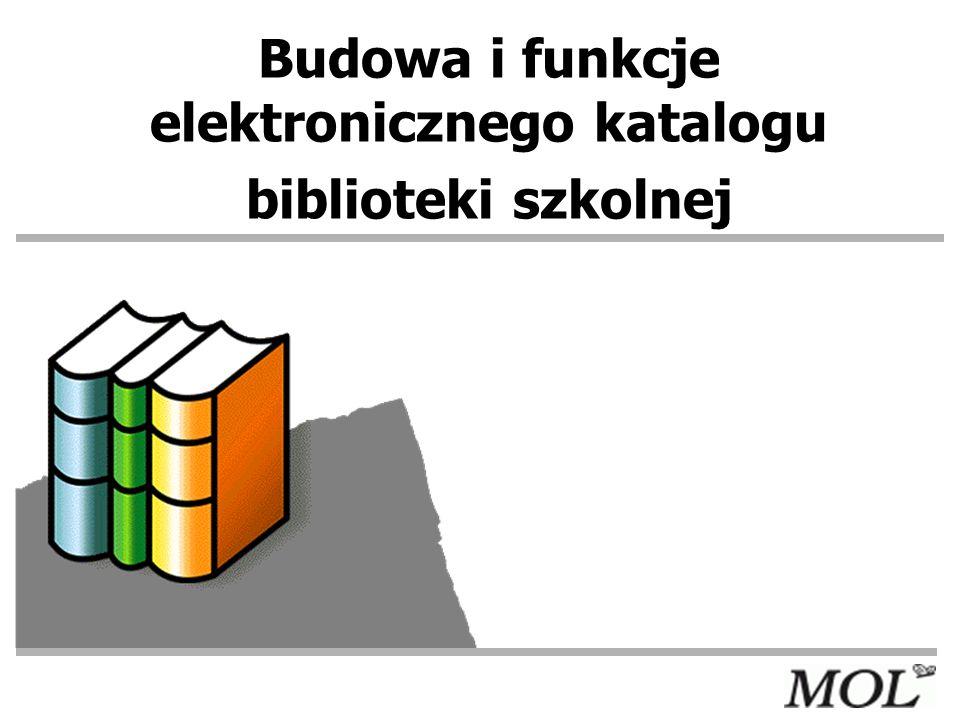 Budowa i funkcje elektronicznego katalogu biblioteki szkolnej