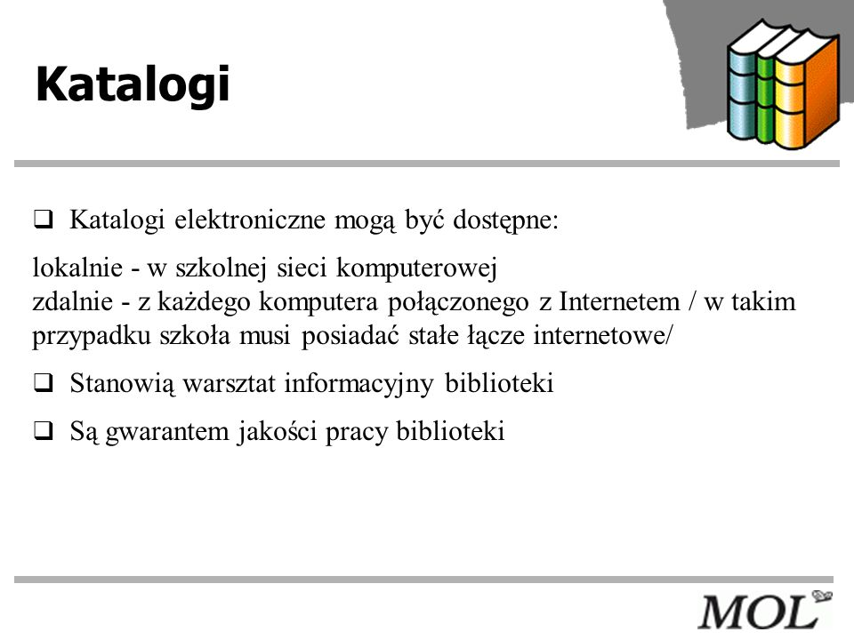 Katalogi Katalogi elektroniczne mogą być dostępne: