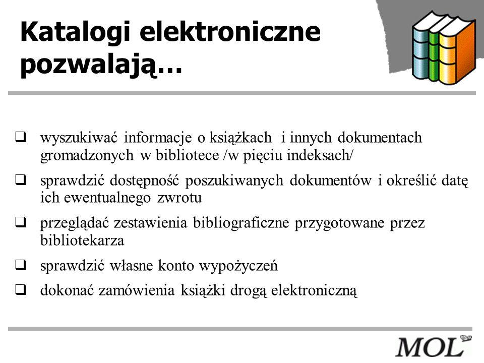 Katalogi elektroniczne pozwalają…