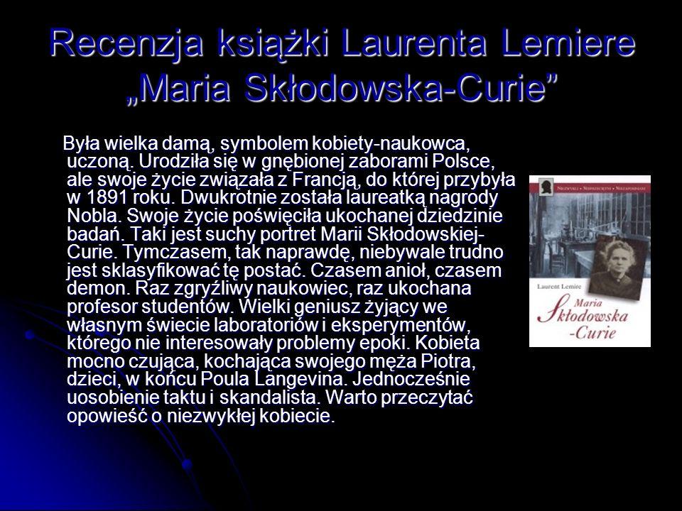 "Recenzja książki Laurenta Lemiere ""Maria Skłodowska-Curie"