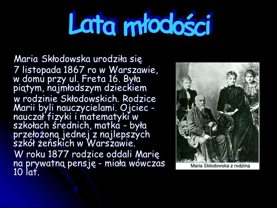 Lata młodości Maria Skłodowska urodziła się