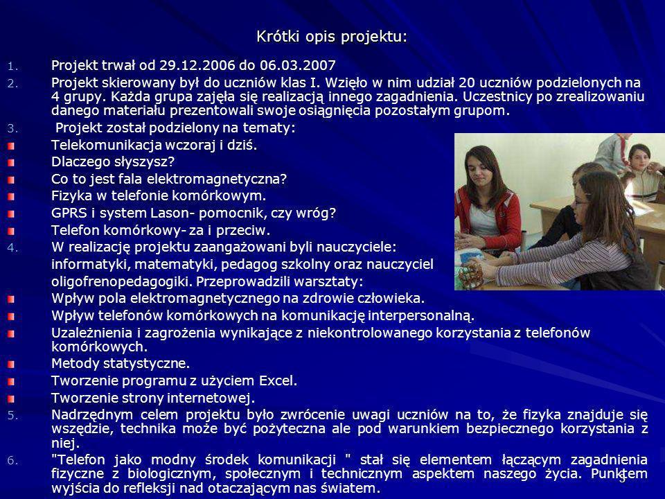 Krótki opis projektu: Projekt trwał od 29.12.2006 do 06.03.2007