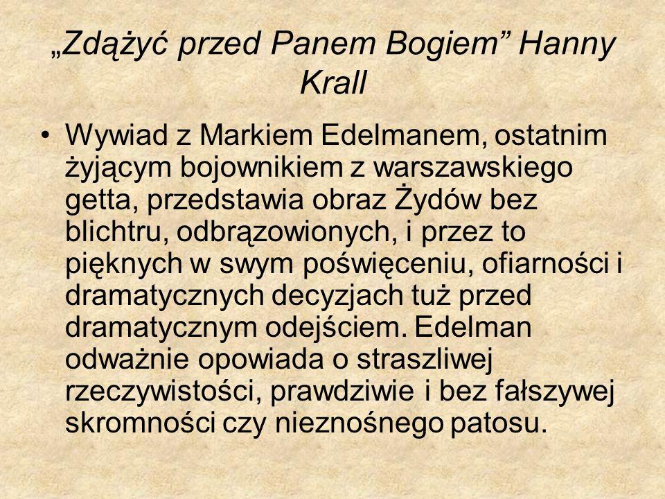 """""""Zdążyć przed Panem Bogiem Hanny Krall"""