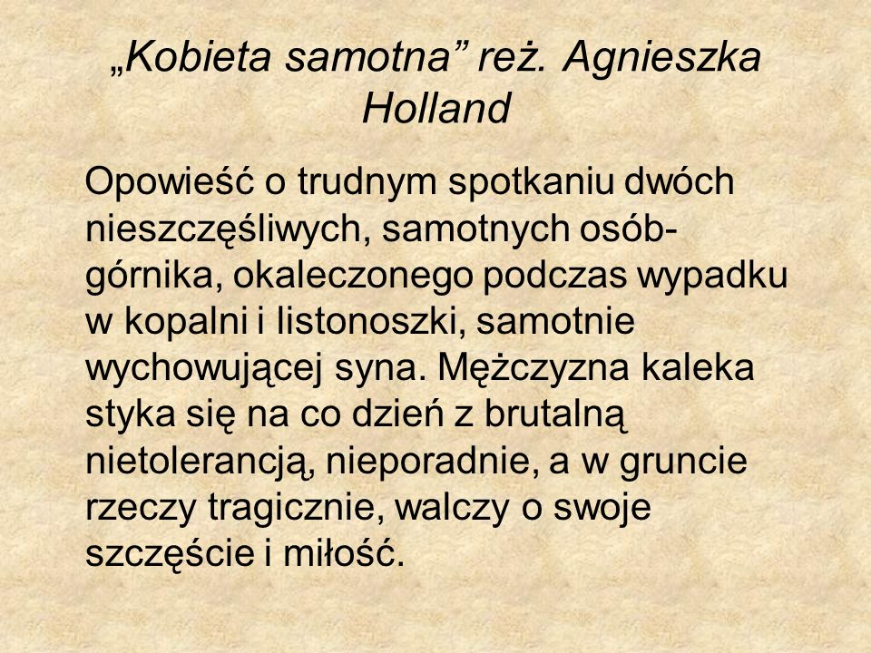 """Kobieta samotna reż. Agnieszka Holland"