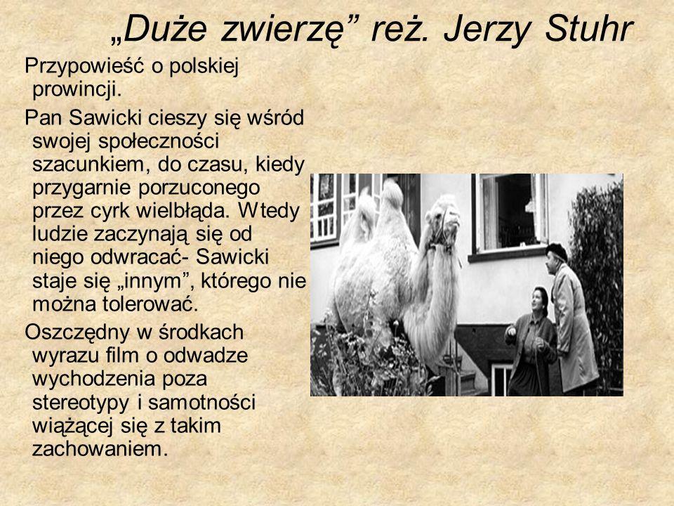"""""""Duże zwierzę reż. Jerzy Stuhr"""