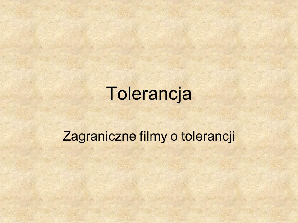 Zagraniczne filmy o tolerancji