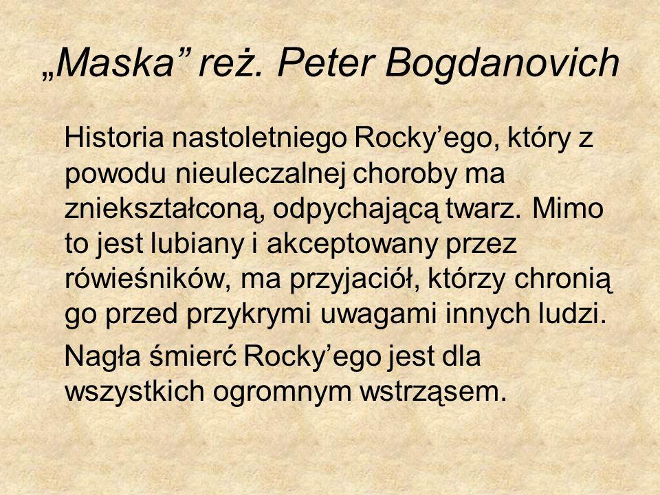 """Maska reż. Peter Bogdanovich"