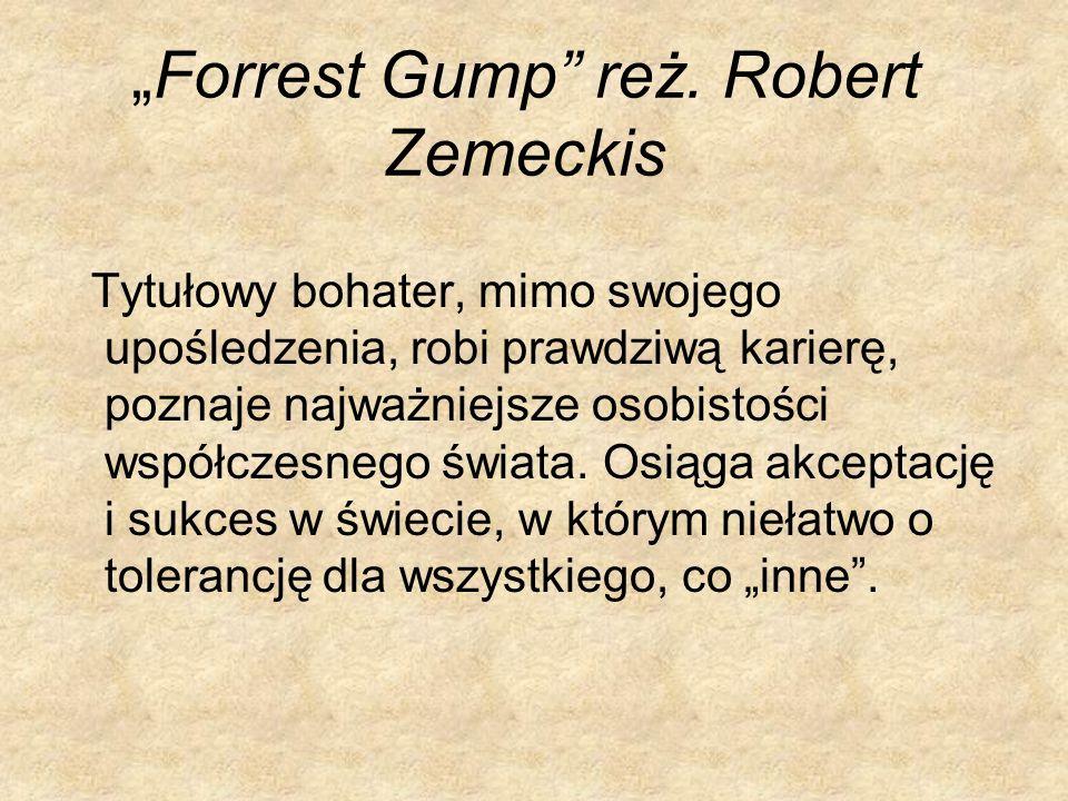 """Forrest Gump reż. Robert Zemeckis"
