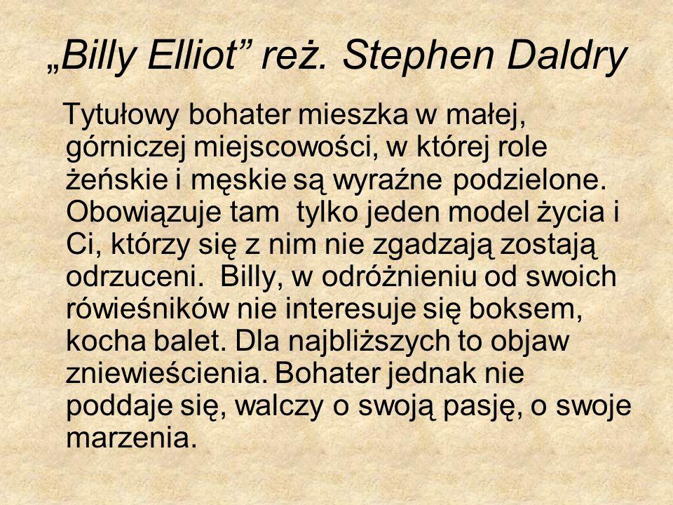 """Billy Elliot reż. Stephen Daldry"