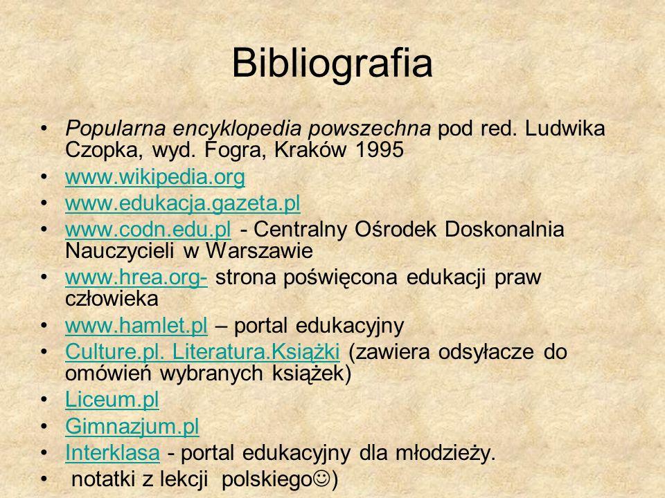 Bibliografia Popularna encyklopedia powszechna pod red. Ludwika Czopka, wyd. Fogra, Kraków 1995. www.wikipedia.org.