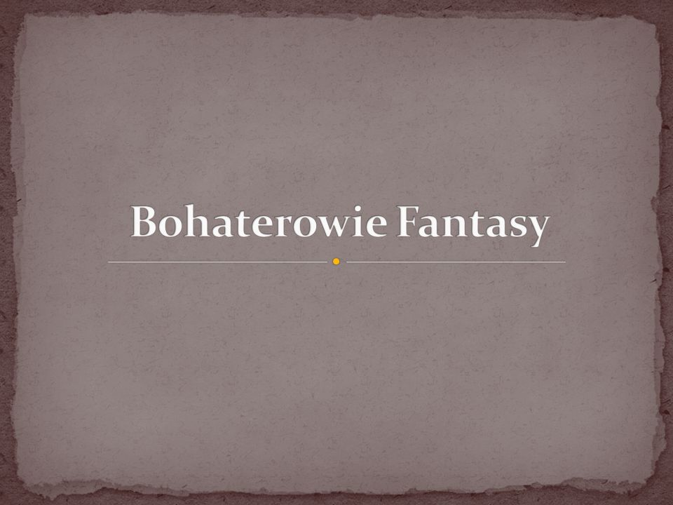 Bohaterowie Fantasy