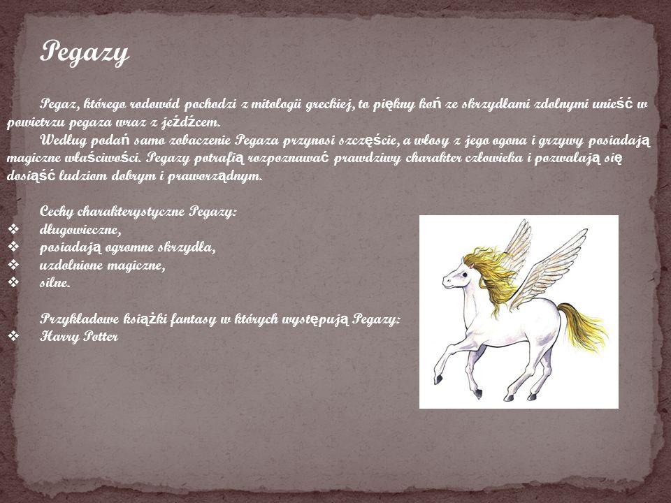 Pegazy Pegaz, którego rodowód pochodzi z mitologii greckiej, to piękny koń ze skrzydłami zdolnymi unieść w powietrzu pegaza wraz z jeźdźcem.