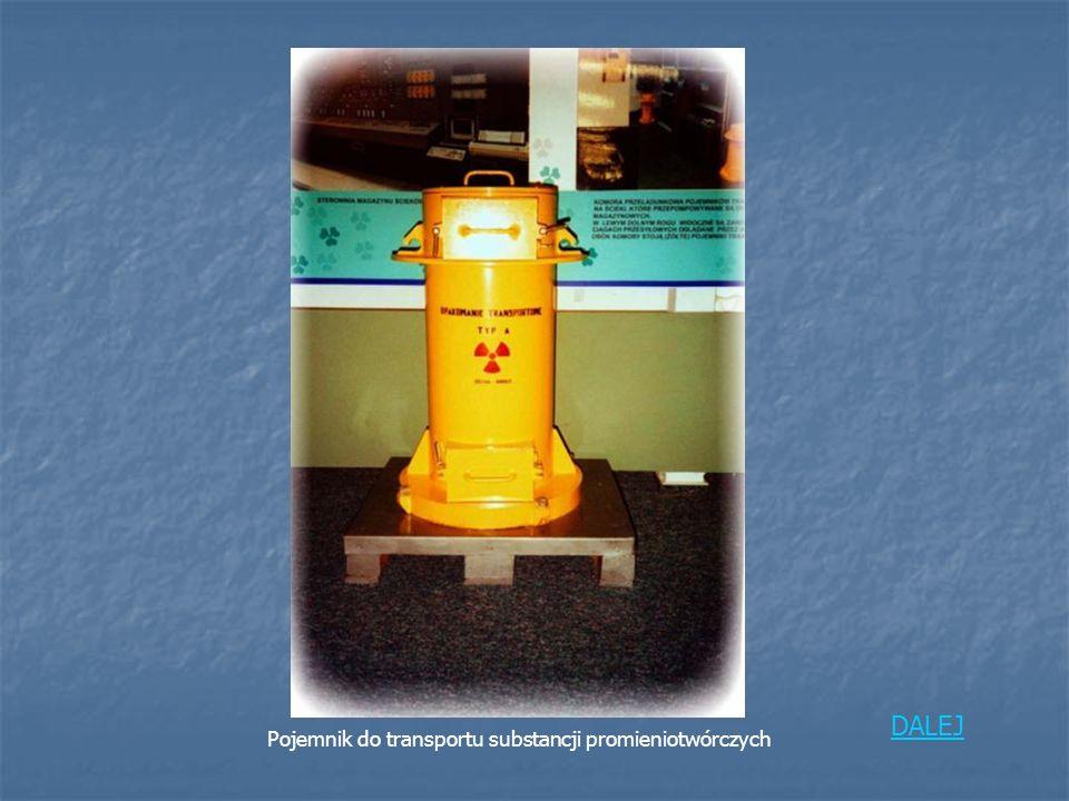 DALEJ Pojemnik do transportu substancji promieniotwórczych