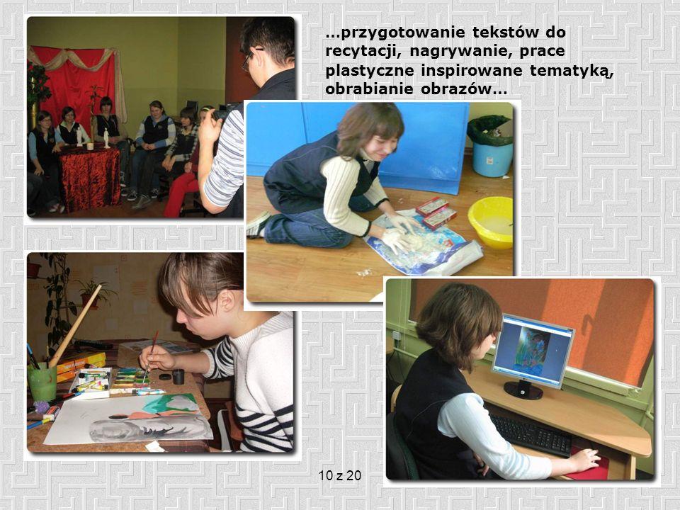 …przygotowanie tekstów do recytacji, nagrywanie, prace plastyczne inspirowane tematyką, obrabianie obrazów…
