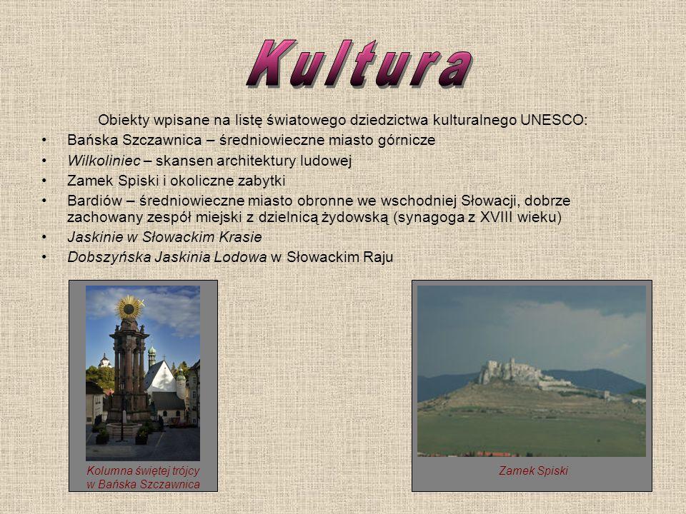 Kultura Obiekty wpisane na listę światowego dziedzictwa kulturalnego UNESCO: Bańska Szczawnica – średniowieczne miasto górnicze.
