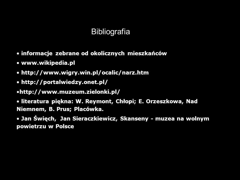 Bibliografia informacje zebrane od okolicznych mieszkańców