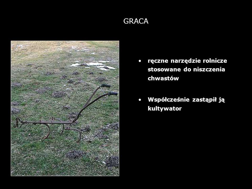 GRACA ręczne narzędzie rolnicze stosowane do niszczenia chwastów