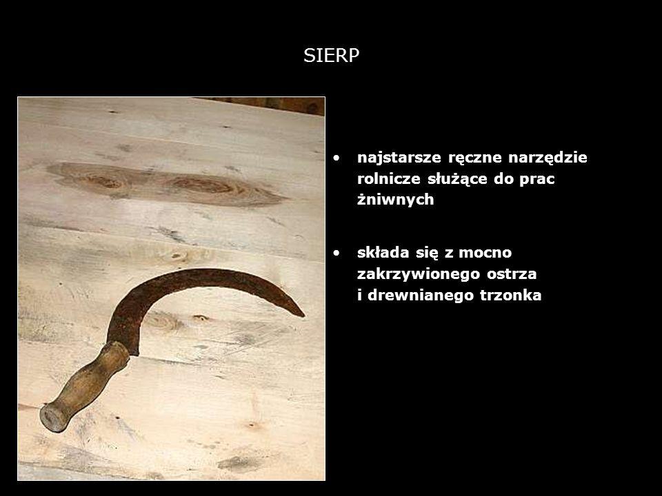 SIERP najstarsze ręczne narzędzie rolnicze służące do prac żniwnych