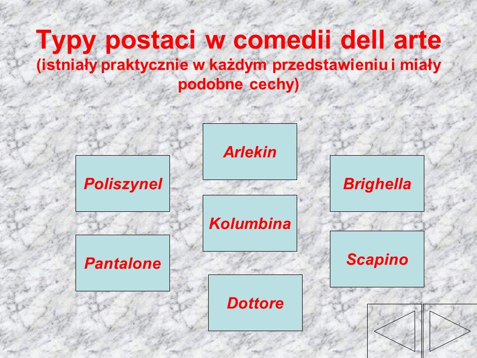 Typy postaci w comedii dell arte (istniały praktycznie w każdym przedstawieniu i miały podobne cechy)