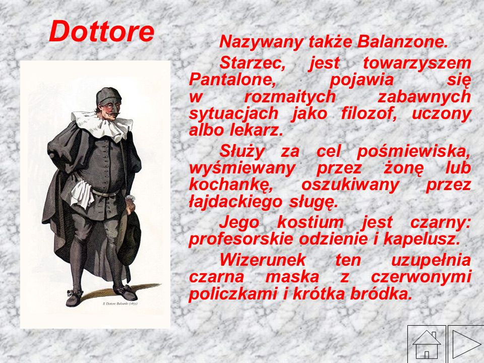 Dottore Nazywany także Balanzone.